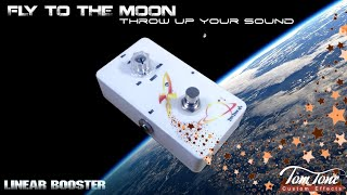 Tom Tone Fly To The Moon Clean Booster presented by Guga Machado