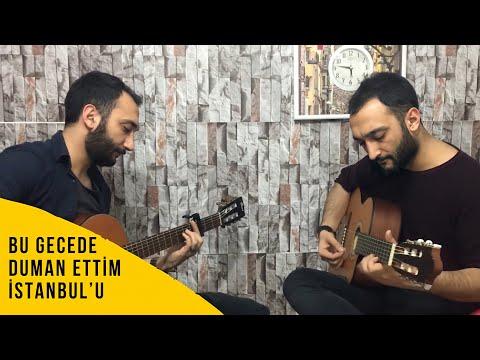 Fatih ve Ali Aydoğan - Bu Gecede Duman Ettim İstanbul'u (Cover-2018)
