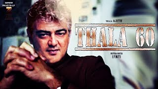 THALA 60 – Thala AJITH's Latest Look And Casting Update | Nerkonda Paarvai | H.Vinoth | AK 60