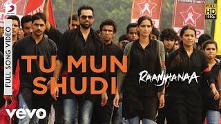 Tu Mun Shudi - Raanjhanaa | Sonam Kapoor | Abhay Deol