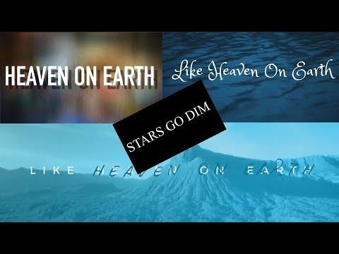 Stars Go Dim - Heaven On Earth (Lyric Video)
