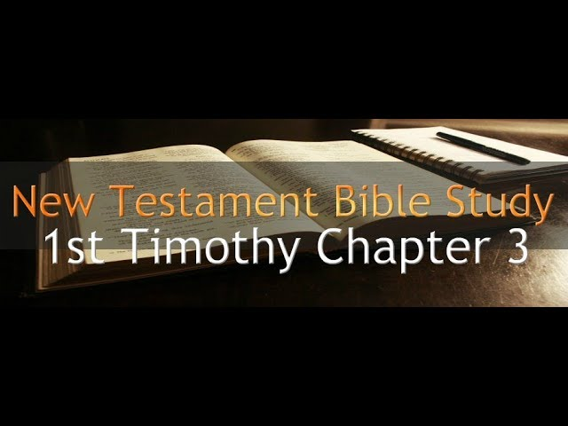 1st Timothy Chapter 3 - Reading Through The Holy Bible
