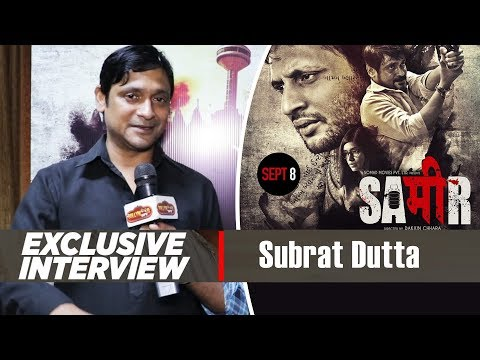 Exclusive  With Subrat Dutta  Sameer Movie