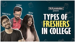 TYPES OF FRESHERS IN COLLEGE || DLR Production ||