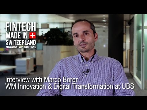 """FinTech Made in Switzerland"": Interview Marco Borer, UBS"