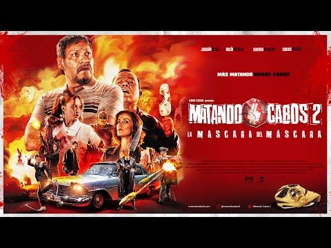 Matando Cabos 2 (Trailer Oficial) La Máscara del Máscara