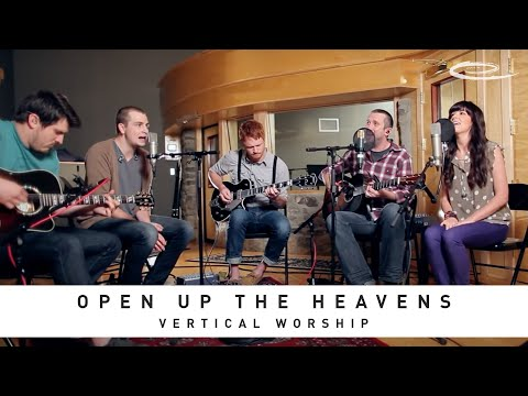 VERTICAL WORSHIP - Open Up The Heavens: Song Sessions