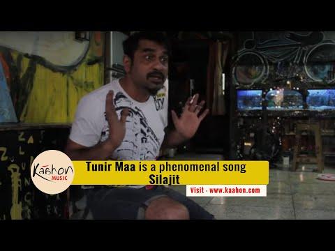 "#KaahonMusic - Silajit believes ""Tunir Maa"" is a phenomenal song!"