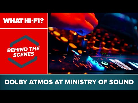 Behind the scenes with Dolby Atmos at Ministry of Sound