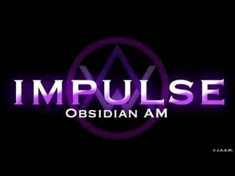 Obsidian AM - Impulse [lyric video]