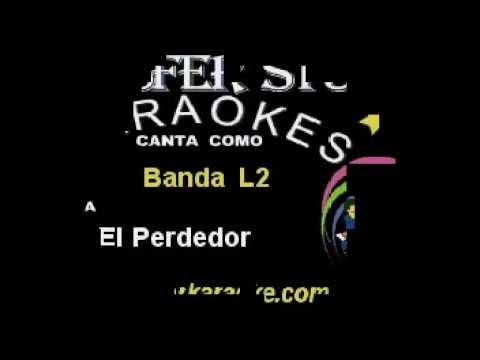 BANDA L2 - EL PERDEDOR - BACHATA KARAOKE 2014