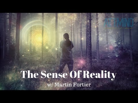 The Sense Of Reality | Interview with philosopher Martin Fortier | EP 54