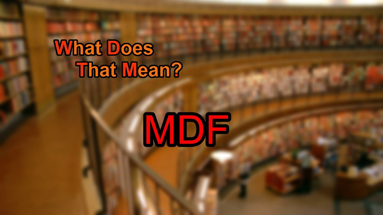 what does mdf stand for. Delighful Does What Does MDF Mean And Does Mdf Stand For E