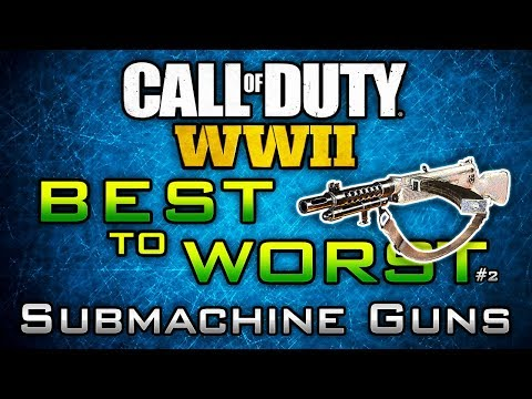 "WW2 ""Best to Worst"" #2: Submachine Guns in COD WWII! (Ranking SMGs in Multiplayer)"