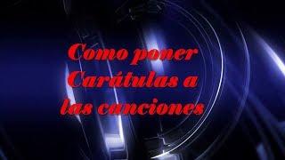 Poner Caratulas o Covers a las canciones con Creevity Mp3 Facil ( add Covers to your songs Mp3 )