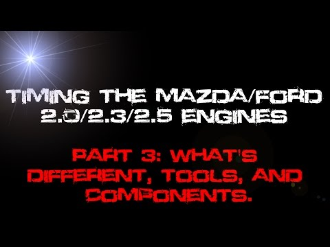 Timing The Mazda/Ford 2.0/2.3/2.5 Engines. Part 3 - Tools, Components, Etc,.