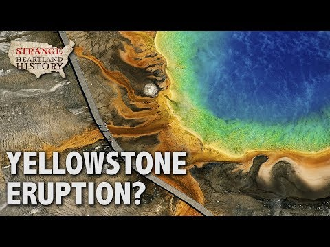 Is the Yellowstone Supervolcano About to Erupt?   Strange Heartland History