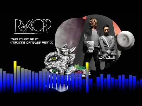 Röyksopp - This Must Be It (Maxime Dangles Remix)