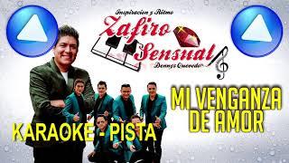 Mi Venganza De Amor Zafiro Sensual PISTA KARAOKE KAROKE PISTA