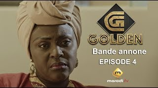 Série - GOLDEN - Bande annonce - Episode 4