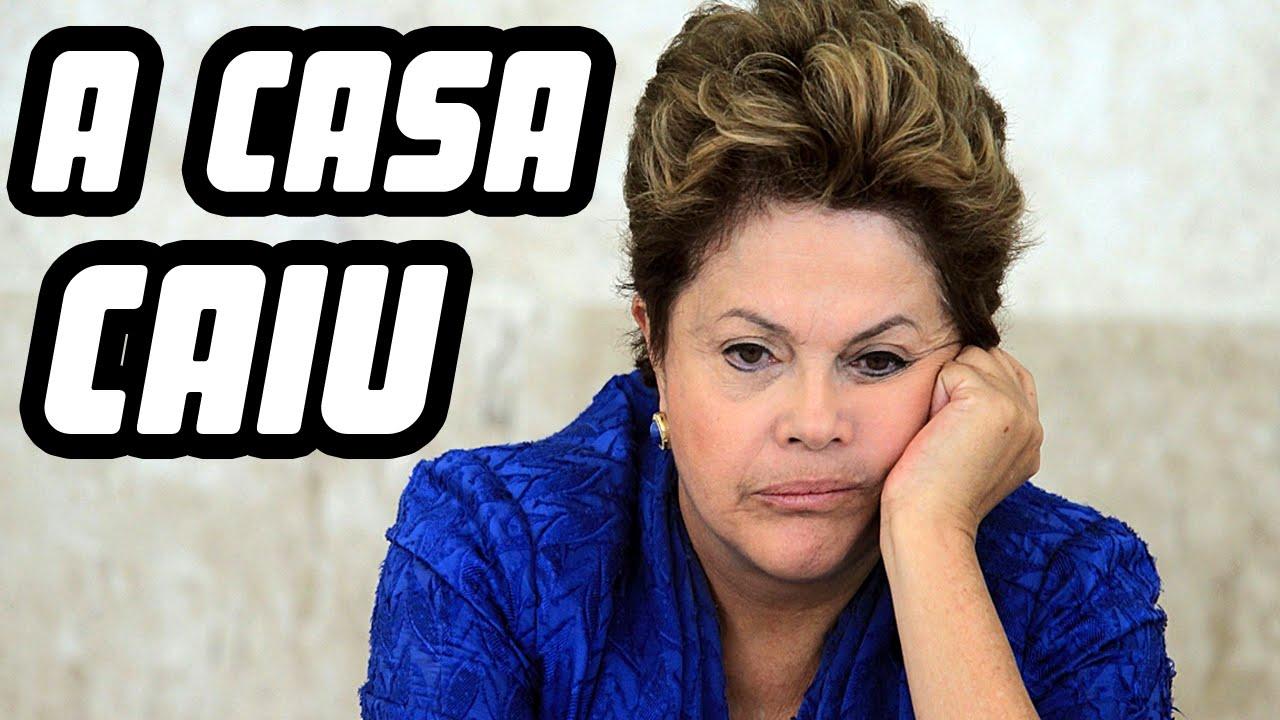 A Casa Caiu Dilma Youtube