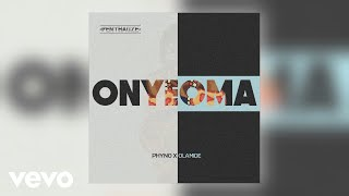 Phyno - Onyeoma (Official Audio) ft. Olamide