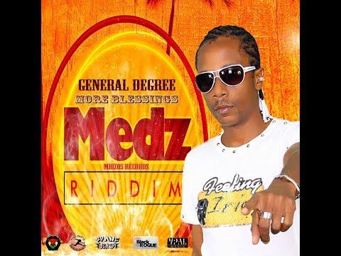 GENERAL DEGREE-MORE BLESSING-MEDZ RIDDIM [JULY 2017]