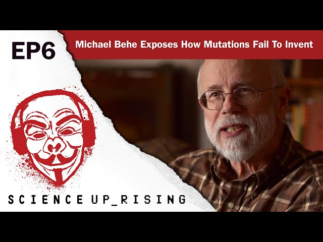 Michael Behe Exposes How Mutations Fail To Invent (Science Uprising EP6)