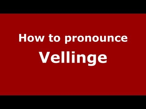 How to Pronounce Vellinge - PronounceNames.com