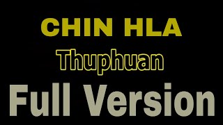 Chin Hla - Thuphuan (Full Version)