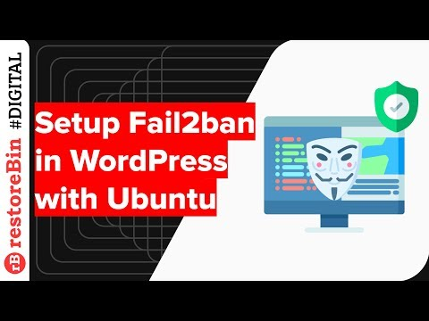 Setup Fail2ban to Block WordPress Invalid Login & Brute Force Attack