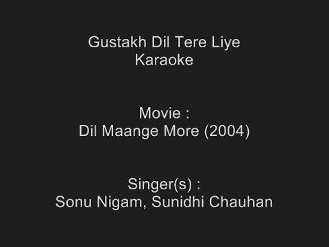 Gustakh Dil Tere Liye - Karaoke - Dil Maange More (2004) - Sonu Nigam, Sunidhi Chauhan