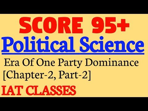 Political Science Class 12 : Era of one Party Dominance(Part-2),chapter-2