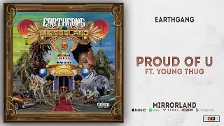 EARTHGANG - Proud of U Ft. Young Thug (Mirrorland)