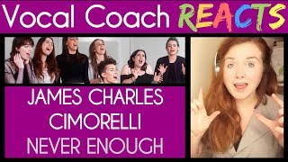 Vocal Coach reacts to James Charles Never Enough Cover ft. Cimorelli