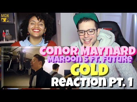 Conor Maynard - Cold (Maroon 5 Ft. Future) Reaction Pt.1