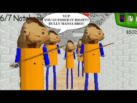 YUP,  YOU GUESSED IT RIGHT BRO!! BULLY MANIA!!    Baldi's Basics In Education And Learning