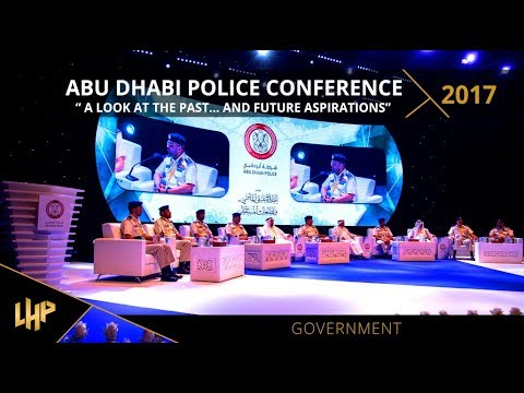 """Abu Dhabi Police Conference Dec 2017 - """"A Look at the Past.. and Future Aspirations"""""""