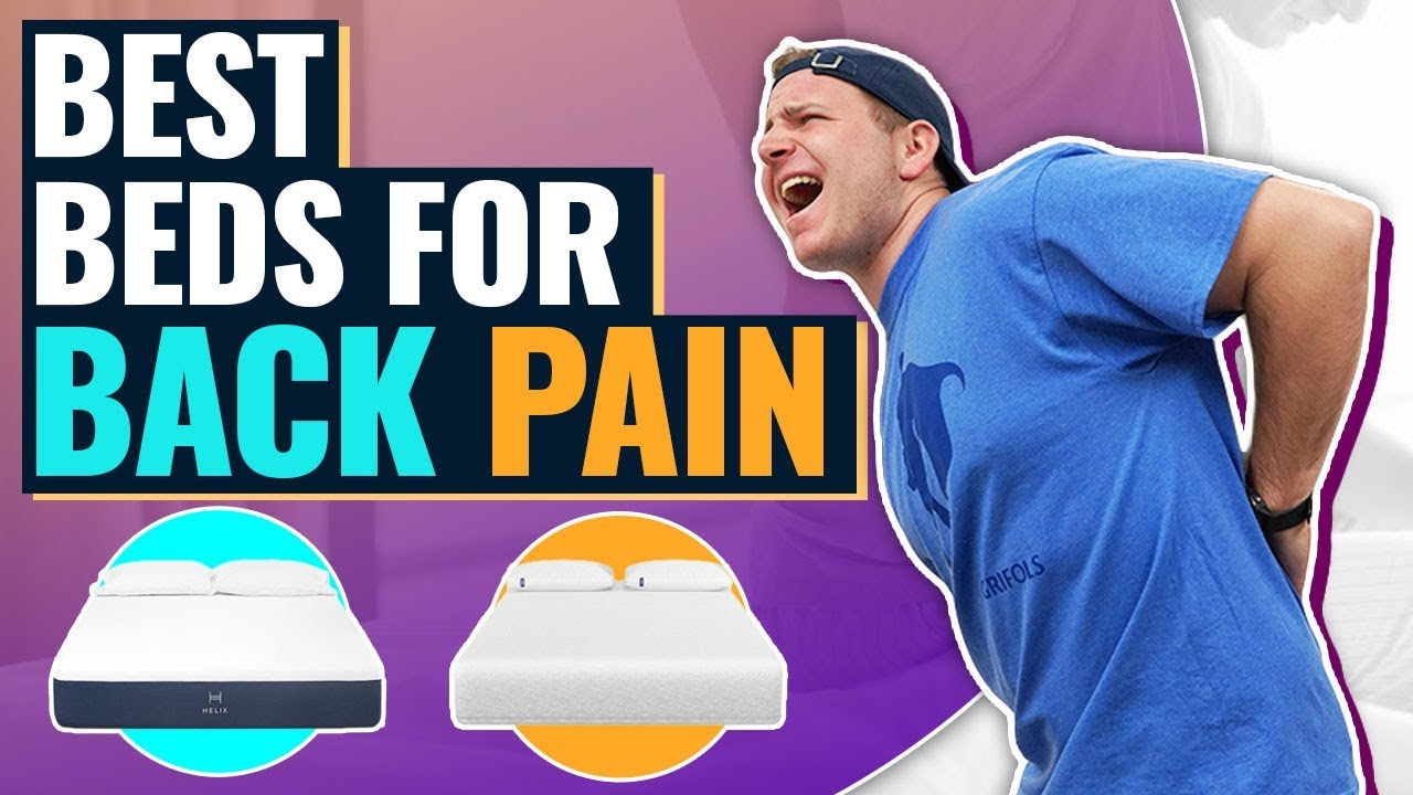 Best Mattress For Back Pain Bad Back Problems Top 6 Beds 2018