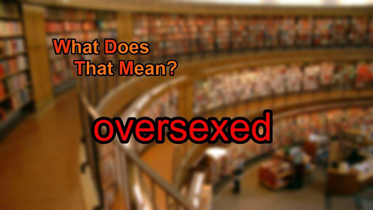 Oversexed definition