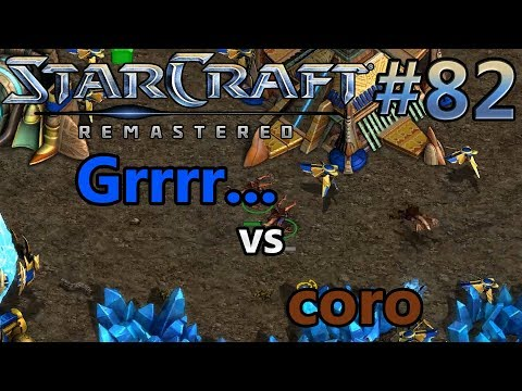 Grrrr... (P) vs coro (Z) | Juli 2001 | StarCraft: Remastered - Replay-Cast #82 [Deutsch]