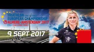 Live 2017 ETU Challenge Almere-Amsterdam - SATURDAY 9 SEPT