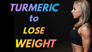 Turmeric To Lose Weight | Turmeric For Weight Loss | Turmeric …