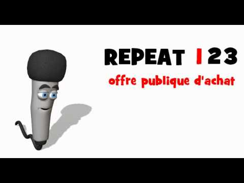 LEARN FRENCH = LISTEN AND REPEAT = offre publique d'achat