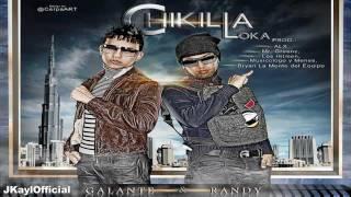 Chikilla Loka [Letra/Lirycs] - Randy Ft Galante [Original] [El Imperio Nazza] ★Reggaeton 2012★