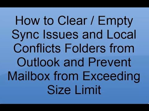 How to clear Sync Issues and Local Conflict folders in Outlook