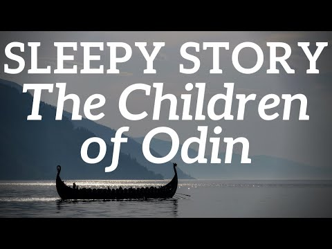 Bedtime Stories for Grown Ups | The Children of Odin ⚡ The Sleep Stories of Odin, Loki & Thor ⛰️