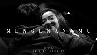 Download MENGENANGMU - KERISPATIH ( Meisita Lomania Cover )