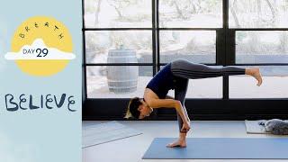 Day 29 - Believe | BREATH - A 30 Day Yoga Journey