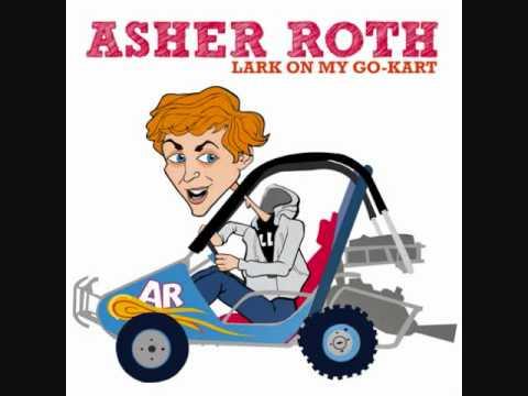 Lark on My Go Kart - Asher Roth